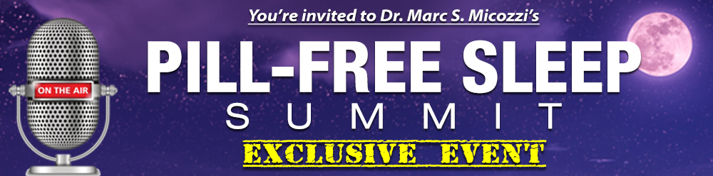 Dr. Micozzi's Pill-Free Sleep Summit